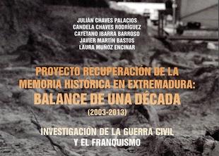 Presentaci�n del libro ''Proyecto de Recuperaci�n de la Memoria Hist�rica en Extremadura en la d�cada 2003-2013''