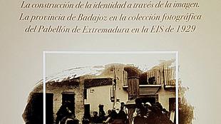 La muestra fotográfica del Pabellón de Extremadura en la EIS de 1929 llega a Alburquerque