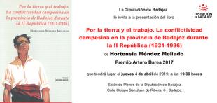 Presentación del libro ''Por la tierra y el trabajo. La conflictividad campesina en Badajoz durante la II República'', Premio Arturo Barea 2017