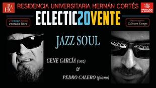 El ciclo musical Eclectic20vente de la R.U. Hernán Cortés programa el concierto de jazz soul con Gene García y Pedro Calero