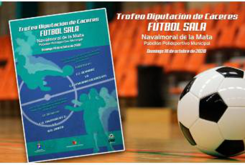 Final del XX Trofeo Diputación de Cáceres de Fútbol Sala Masculino y XVI Femenino en Navalmoral de la Mata
