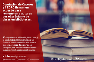 La Diputación Provincial de Cáceres y CEDRO firman un acuerdo para remunerar a autores por el préstamo de obras en bibliotecas