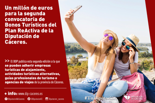 Un millón de euros para la segunda convocatoria de Bonos Turísticos del Plan ReActiva de la Diputación de Cáceres