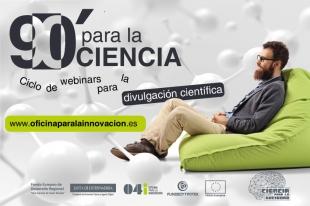 La Oficina para la Innovación y Fundecyt-PCTEx organizan el ciclo de conferencias científicas online '90 Minutos para la Ciencia'