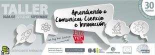 La Oficina para la Innovación y FUNDECYT-PCTEx organizan el taller 'Aprendiendo a Comunicar Ciencia' para investigadores, estudiantes y profesionales