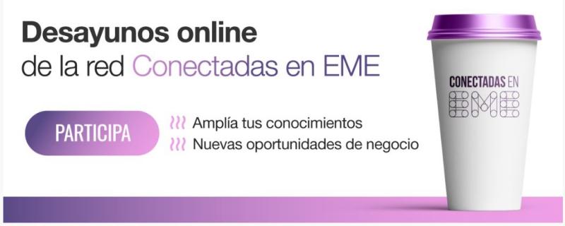 La red profesional de mujeres Conectadas en EME comienza este martes una nueva programación de los desayunos de negocio