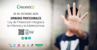 Observatorio FIEX organiza unas Jornadas sobre el Proyecto de Ley de Protección Integral a la Infancia y la Adolescencia frente a la violencia