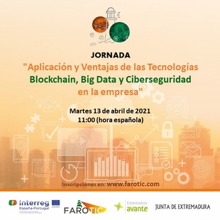 Extremadura Avante organiza una jornada sobre la aplicación de las tecnologías Blockchain, Big Data y Ciberseguridad en la empresa